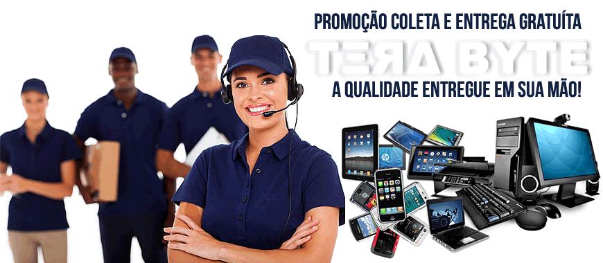 Promoção coleta e entrega gratuita Loja TERA BYTE